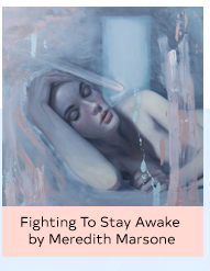 FIGHTING TO STAY AWAKE BY MEREDITH MARSONE